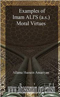 Examples of Imam Alis AS Moral Virtues